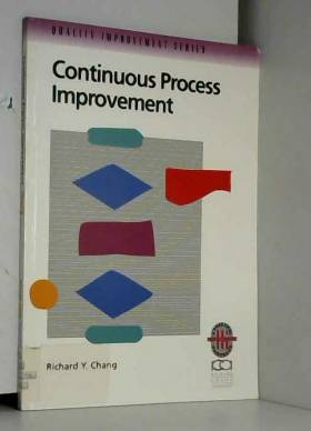 Richard Y. Chang - Continuous Process Improvement: Improving Processes for Measurable Results