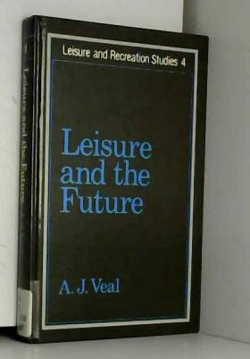 A. J. Veal - Leisure and the Future
