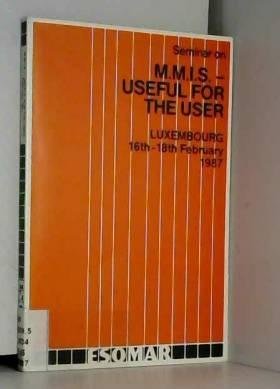 Seminar on M.M.I.S.--useful for the user: Luxembourg 16th-18th February 1987