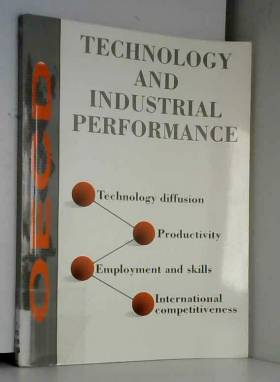 Organization for Economic Co-operation and... - Technology and industrial performance: Technology diffusion, productivity, employment and skills,...