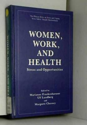 Marianne Frankenhaeuser et etc. - Women, Work, and Health: Stress and Opportunities
