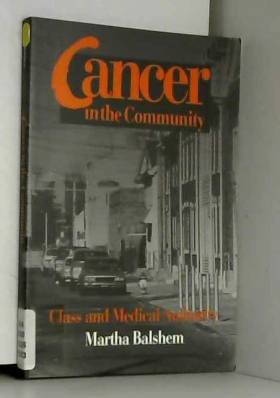 Martha Balshem - Cancer in the Community: Class and Medical Authority