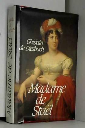 Ghislain de Diesbach - Madame de Staël