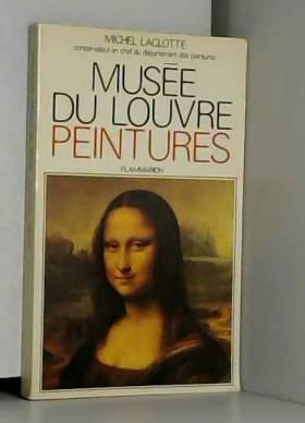 Michel Laclotte - Musée du Louvre peintures / Laclotte, Michel / Réf: 15915