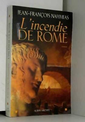 Jean-François Nahmias - L'Incendie de Rome