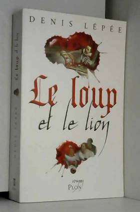 Denis LEPEE - Le loup et le lion