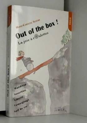 Marie-Caroline Schürr - Out of the box ! La joie à roulettes