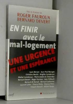 Roger Fauroux, Bernard Devert et Collectif - En finir avec le mal-logement : Une urgence et une espérance