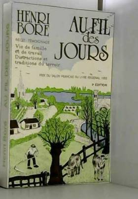 Henri Boré - Au fil des jours : Récit-témoignage