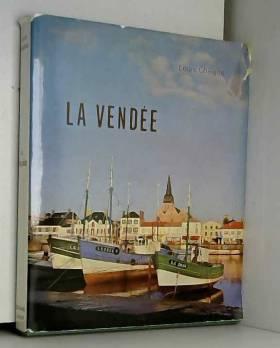 CHAIGNE (Louis) - La Vendée et son rivage.