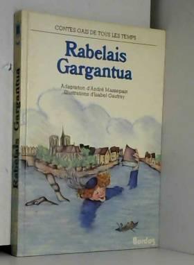 François Rabelais, Isabel Gautray et André Kédros - Gargantua