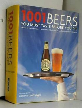 Adrian Tierney-Jones - 1001 Beers You Must Taste Before You Die