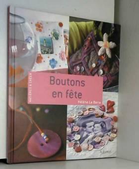 Hélène Le Berre et Fred Lucano - Boutons en fête
