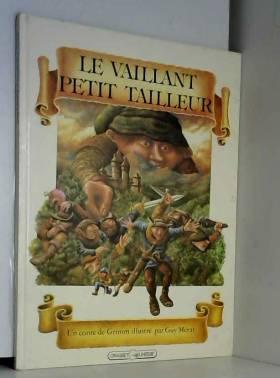 Jakob et Wilhelm Grimm - Le Vaillant petit tailleur : Un conte