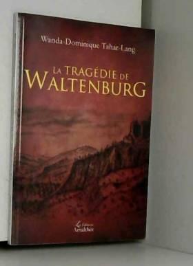 Wanda-Dominique Tahar-Lang - La tragédie de Waltenburg