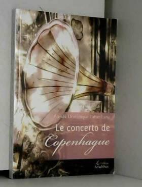 Wanda-Dominique TAHAR-LANG - Le concerto de Copenhague