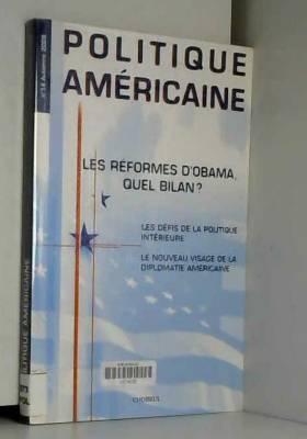 François Vergniolle de Chantal, Alexandra de... - Politique américaine, N° 14, Automne 2009 : Les réformes d'Obama, quel bilan ?