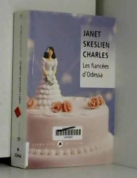 Janet Skeslien Charles et Adélaïde Pralon - Les fiancées d'Odessa