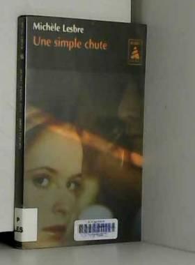 Michele Lesbre - Une simple chute
