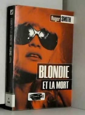 Roger Smith - Blondie et la mort