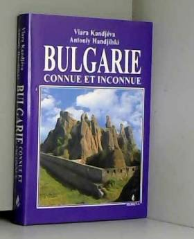Vyara Kandjeva - Bulgarie connue et inconnue