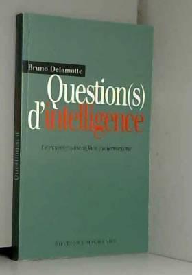 Bruno Delamotte - Question(s) d'intelligence : Le Renseignement face au terrorisme