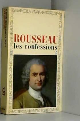 Rousseau - Les confessions. tome 2.