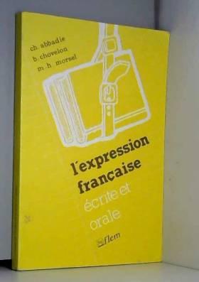 Abbadie, Chovelon et Morsel - L'expression française écrite et orale