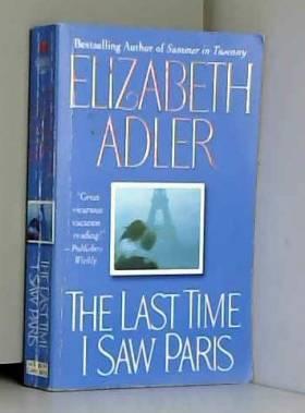 Elizabeth Adler - The Last Time I Saw Paris