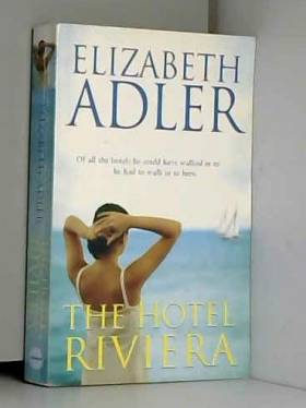Elizabeth Adler - The Hotel Riviera
