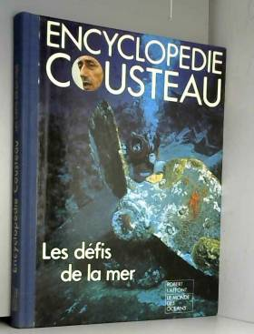 Encyclopédie Cousteau - Les défis De La Mer