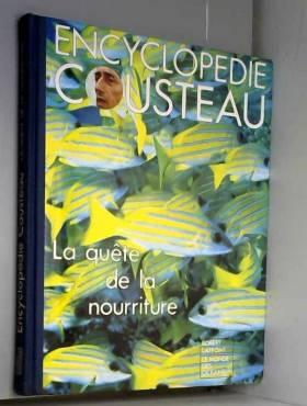 Collectif - Encyclopédie Cousteau: La quête de la nourriture