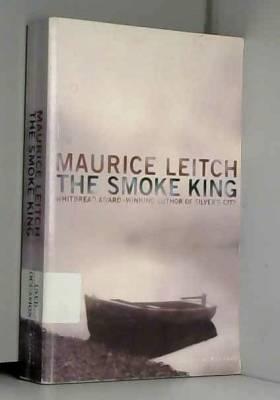 Maurice Leitch - The Smoke King