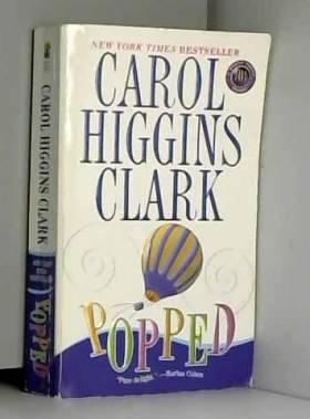 Carol Higgins Clark - Popped: A Regan Reilly Mystery
