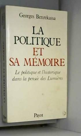 Georges Benrekassa - La politique et sa mémoire