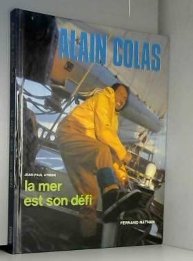 Jean-Paul Aymon - Alain Colas. La mer est son défi.