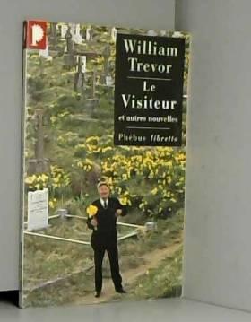 WILLIAM TREVOR - LE VISITEUR ET AUTRES NOUVELLES.