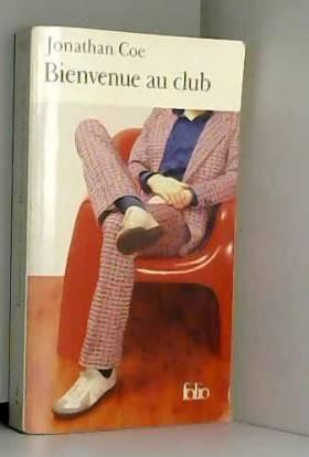 Jonathan Coe - Bienvenue au club