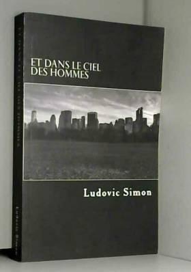 Ludovic Simon - Et Dans Le Ciel Des Hommes