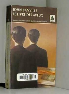 John Banville - LE LIVRE DES AVEUX