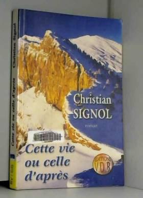 Christian Signol - Cette vie ou celle d'après