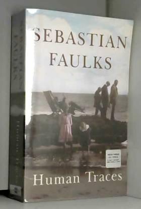 Sebastian Faulks - Human Traces
