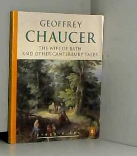 Geoffrey Chaucer - The Wife of Bath and Other Cantebury Tales