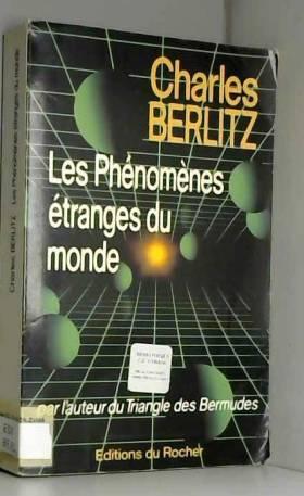Charles Berlitz - Les phénomènes étranges du monde