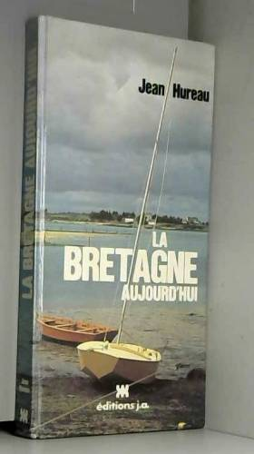 Hureau Jean - La bretagne aujourd'hui