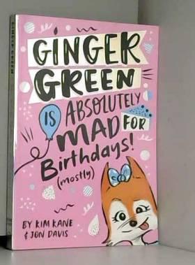 Kim Kane et Jon Davis - Ginger Green Is Absolutely Mad for Birthday! (Mostly)