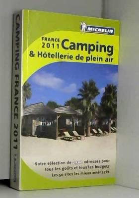Collectif Michelin - Guide Camping & Hôtellerie de plein air France 2011