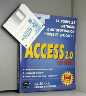 Collectif et Thierry Lunati - ACCESS 2.0 POUR WINDOWS. Avec disquette