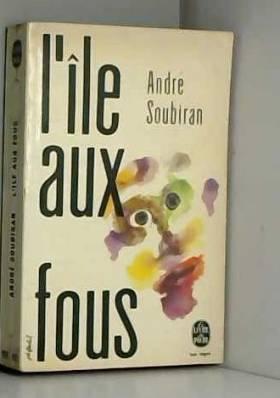 Andre Soubiran - L'ile aux fous