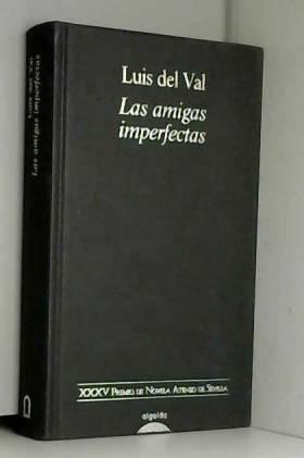 LUIS DEL VAL - Las Amigas Imperfectas/ The Fallible Friends